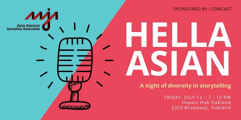 """Flyer for HELLA ASIAN, A night of diversity in storytelling, Friday, July 13, 7-10 pm, Impact Hub Oakland, 2323 Broadway, Oakland"""""""
