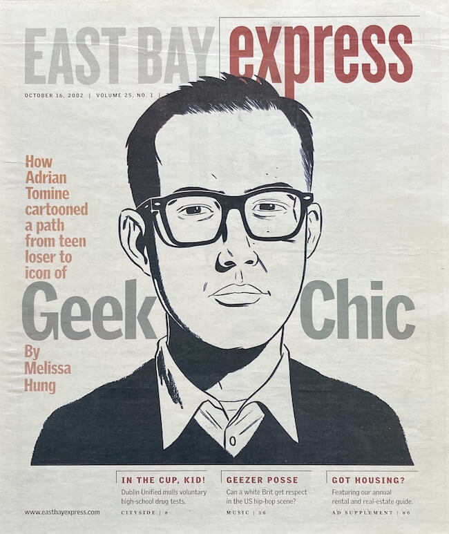 "East Bay Express cover with the story ""Geek Chic"" featuring Adrian Tomine. There is a self portrait in black and white drawn by Tomine."